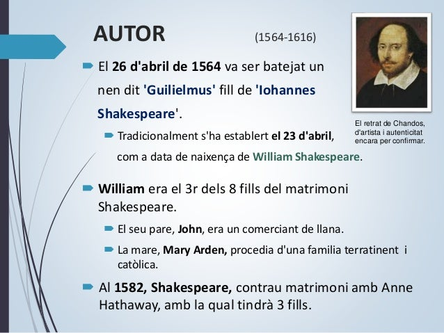  A finals de la dècada dels 80, Shakespeare va anar a Londres. (Al 1592 apareix com a actor i dramaturg).  A Londres, va...