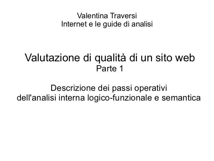 Valentina Traversi            Internet e le guide di analisi  Valutazione di qualità di un sito web                       ...