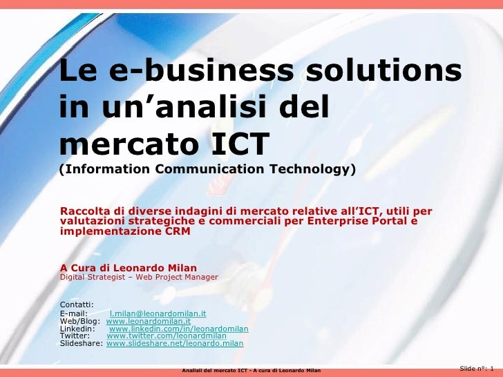 Analisi del mercato ICT(Information Communication Technology)Raccolta di diverse indagini di mercato relative all'ICT, uti...
