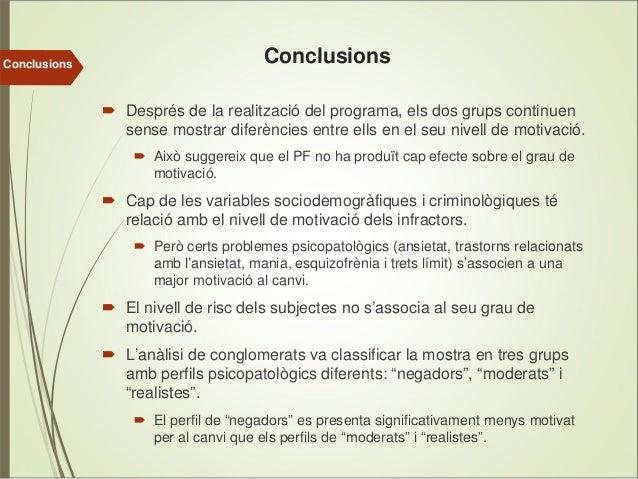 Conclusions  Conclusions Després de la realització del programa, els dos grups continuen sense mostrar diferències entre e...