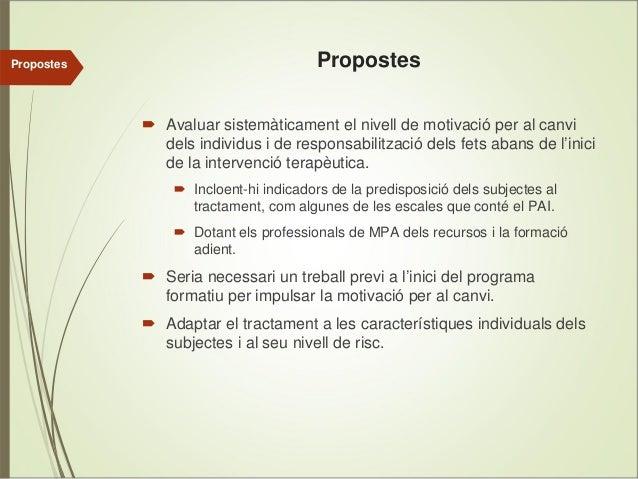 Propostes  Propostes Avaluar sistemàticament el nivell de motivació per al canvi dels individus i de responsabilització de...