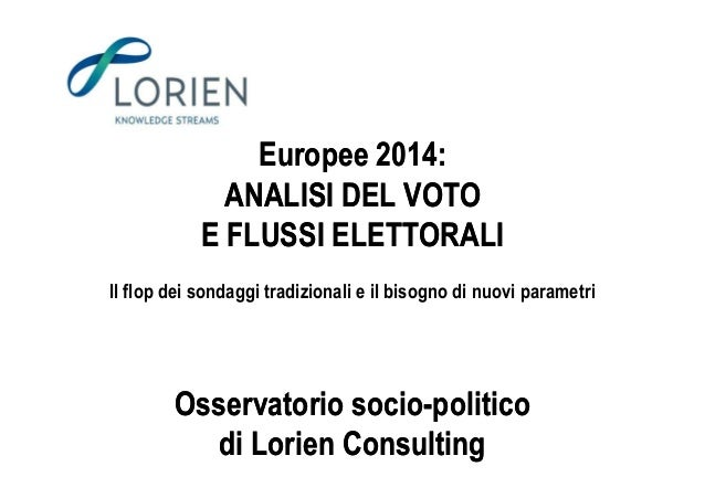 Europee 2014:Europee 2014: ANALISI DEL VOTOANALISI DEL VOTO E FLUSSI ELETTORALIE FLUSSI ELETTORALIE FLUSSI ELETTORALIE FLU...