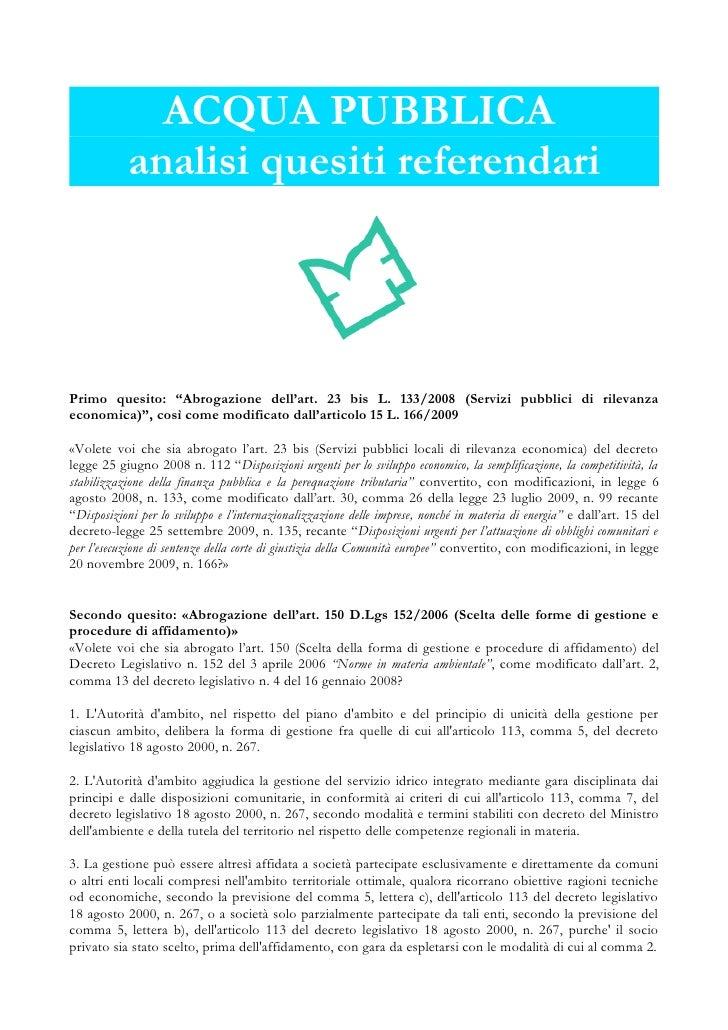 """ACQUA PUBBLICA            analisi quesiti referendari     Primo quesito: """"Abrogazione dell'art. 23 bis L. 133/2008 (Serviz..."""