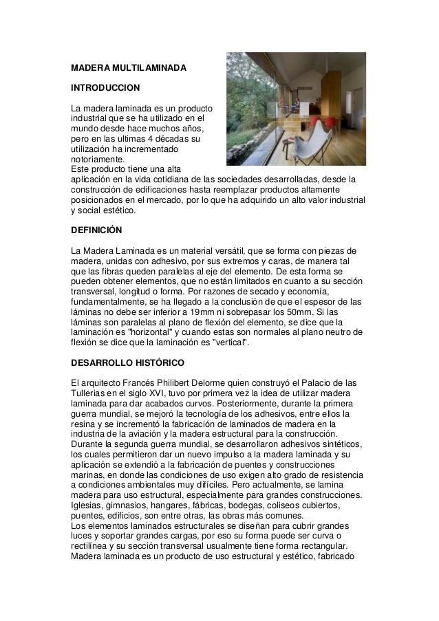 MADERA MULTILAMINADAINTRODUCCIONLa madera laminada es un productoindustrial que se ha utilizado en elmundo desde hace much...