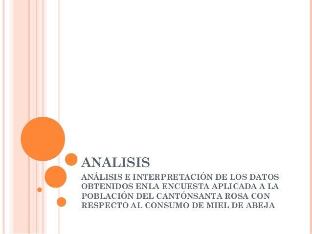 ANALISISANÁLISIS E INTERPRETACIÓN DE LOS DATOSOBTENIDOS ENLA ENCUESTA APLICADA A LAPOBLACIÓN DEL CANTÓNSANTA ROSA CONRESPE...