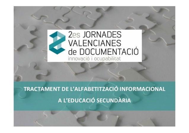 TRACTAMENTDEL'ALFABETITZACIÓ INFORMACIONAL AL'EDUCACIÓ SECUNDÀRIA