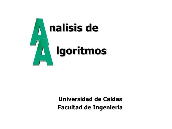 Universidad de Caldas Facultad de Ingenieria A A nalisis de lgoritmos