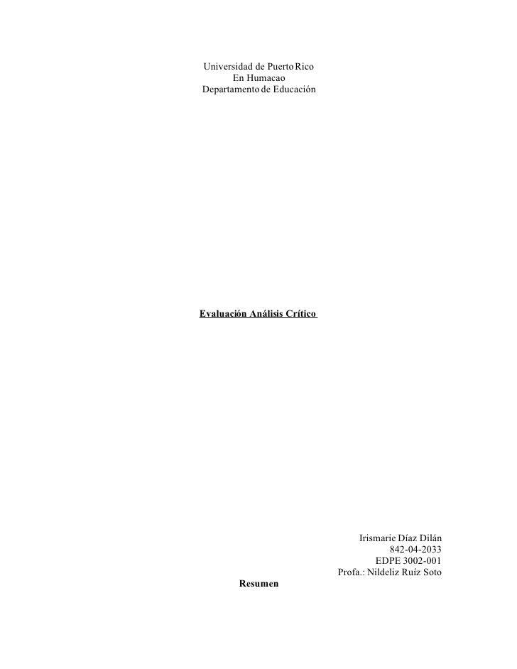 Universidad de Puerto Rico        En Humacao Departamento de Educación     Evaluación Análisis Crítico                    ...