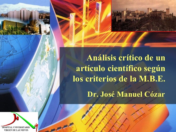 Análisis crítico de un artículo científico según los criterios de la M.B.E. <ul><li>Dr. José Manuel Cózar </li></ul>