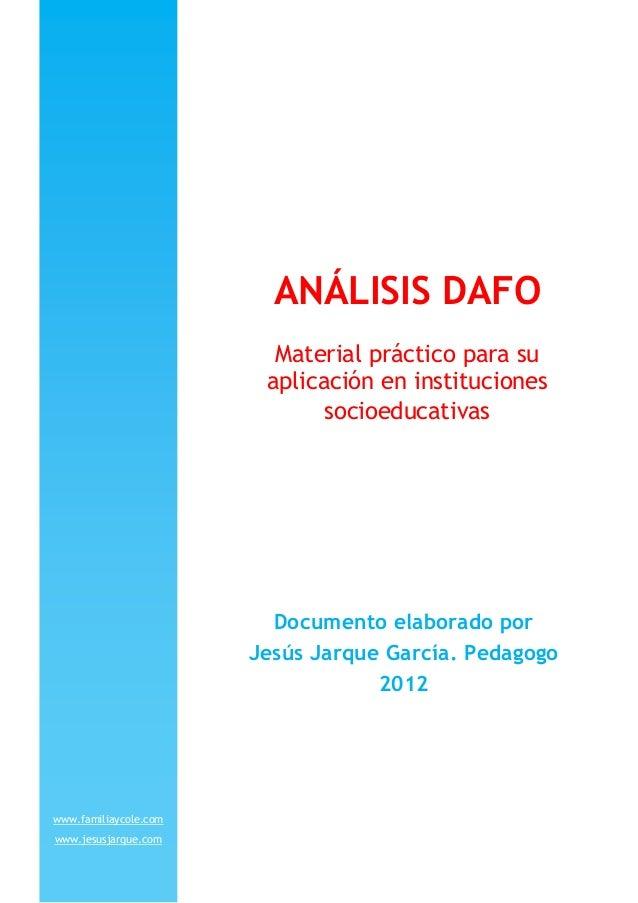 ANÁLISIS DAFOMaterial práctico para suaplicación en institucionessocioeducativasDocumento elaborado porJesús Jarque García...