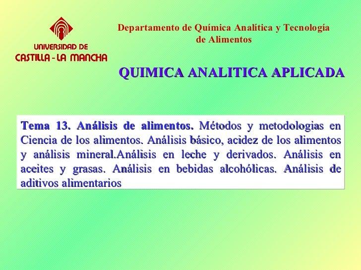 Tema 13. Análisis de alimentos.  Métodos y metodologias en Ciencia de los alimentos. Análisis básico, acidez de los alimen...