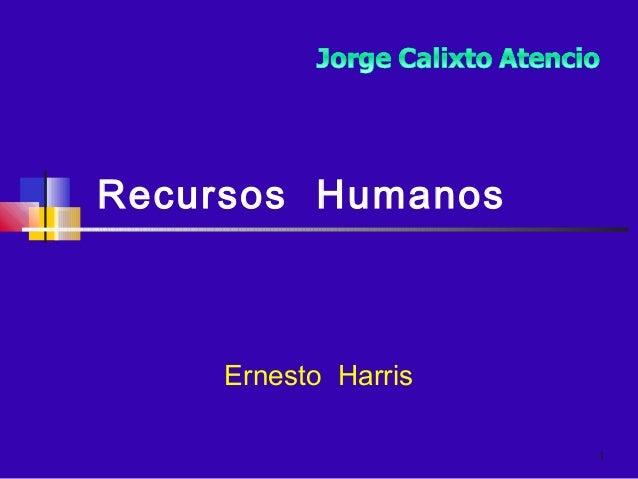 1 Recursos Humanos Ernesto Harris