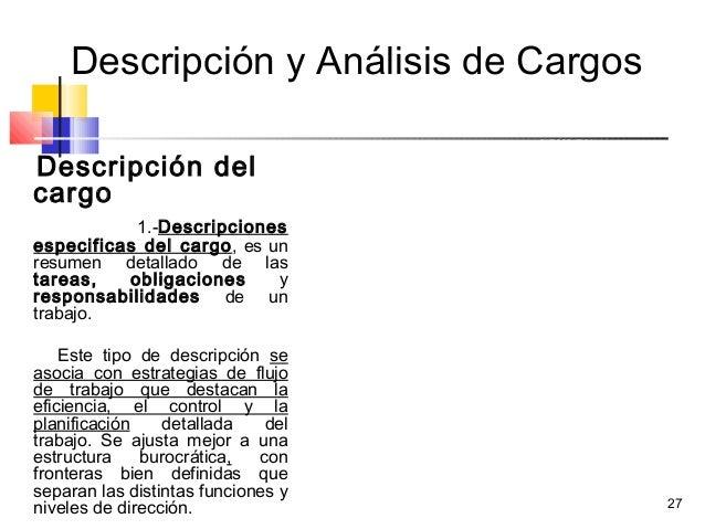 27 Descripción y Análisis de Cargos Descripción del cargo 1.-Descripciones especificas del cargo, es un resumen detallado ...