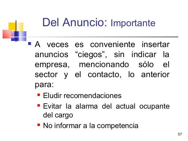 """57 Del Anuncio: Importante  A veces es conveniente insertar anuncios """"ciegos"""", sin indicar la empresa, mencionando sólo e..."""