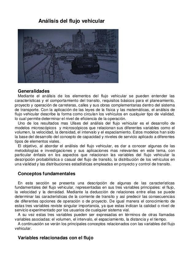 Análisis del flujo vehicular Generalidades  Mediante el análisis de los elementos del flujo vehicular se pueden entender l...
