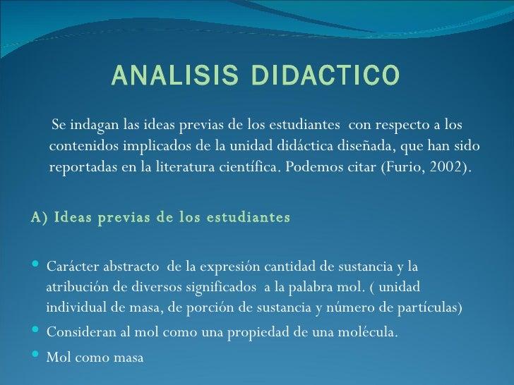 ANALISIS DIDACTICO <ul><li>Se indagan las ideas previas de los estudiantes  con respecto a los contenidos implicados de la...