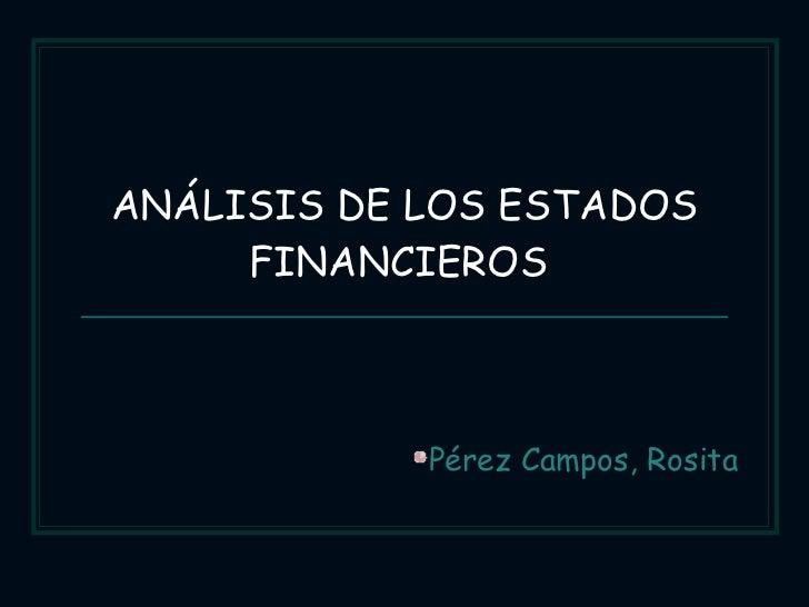 <ul><li>Pérez Campos, Rosita </li></ul>ANÁLISIS DE LOS ESTADOS FINANCIEROS