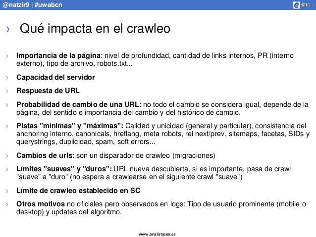www.analistaseo.es @natzir9 | #uwabcn › Qué impacta en el crawleo › Importancia de la página: nivel de profundidad, cantid...
