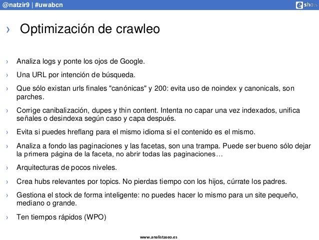 www.analistaseo.es @natzir9 | #uwabcn › Optimización de crawleo › Analiza logs y ponte los ojos de Google. › Una URL por i...