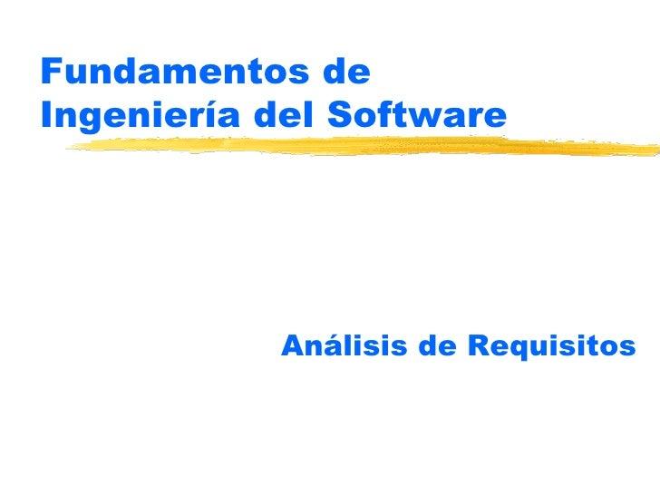 Fundamentos de  Ingeniería del Software Análisis de Requisitos