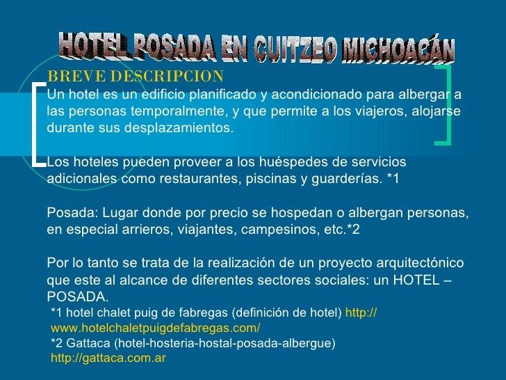 HOTEL POSADA EN CUITZEO MICHOACÁN  BREVE DESCRIPCION   Un hotel es un edificio planificado y acondicionado para albergar a...