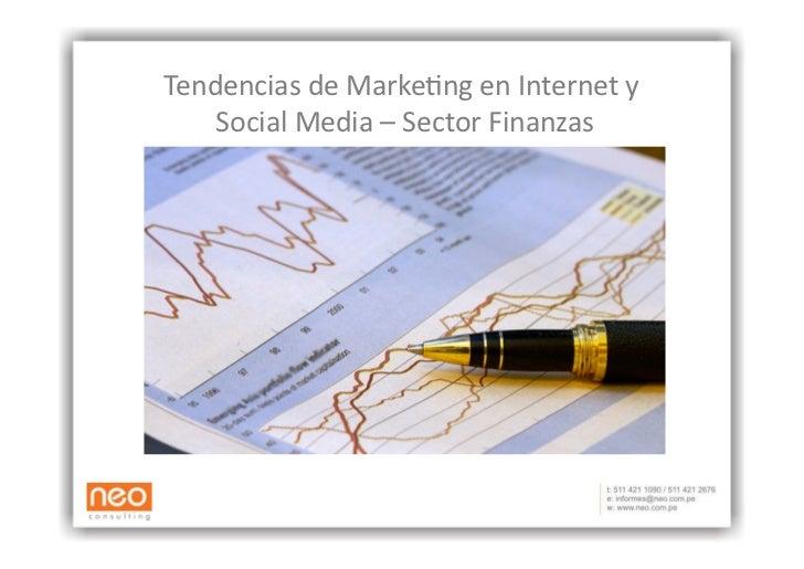 Tendencias  de  Marke-ng  en  Internet  y       Social  Media  –  Sector  Finanzas                    ...