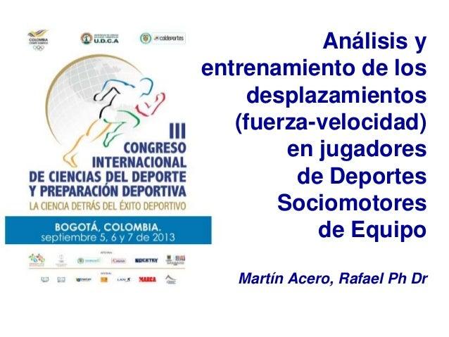 Análisis y entrenamiento de los desplazamientos (fuerza-velocidad) en jugadores de Deportes Sociomotores de Equipo Martín ...