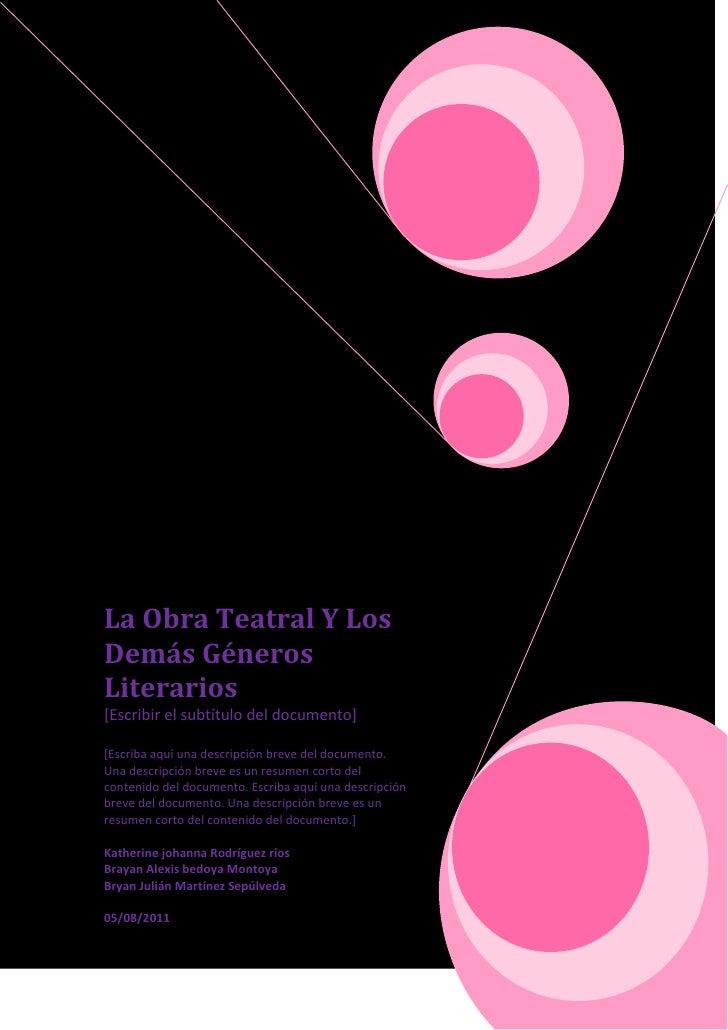 La Obra Teatral Y Los Demás Géneros Literarios[Escribir el subtítulo del documento][Escriba aquí una descripción breve del...