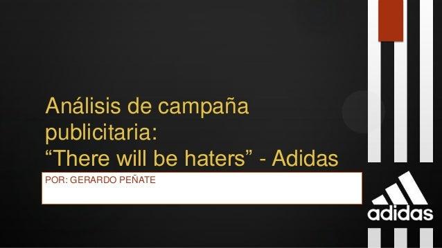 """Análisis de campaña publicitaria: """"There will be haters"""" - Adidas POR: GERARDO PEÑATE"""