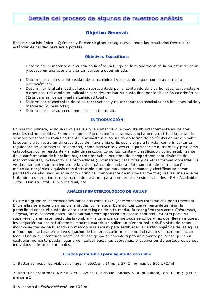 Objetivo General:Realizar análisis Físico – Químicos y Bacteriológicos del agua evaluando los resultados frente a losestán...