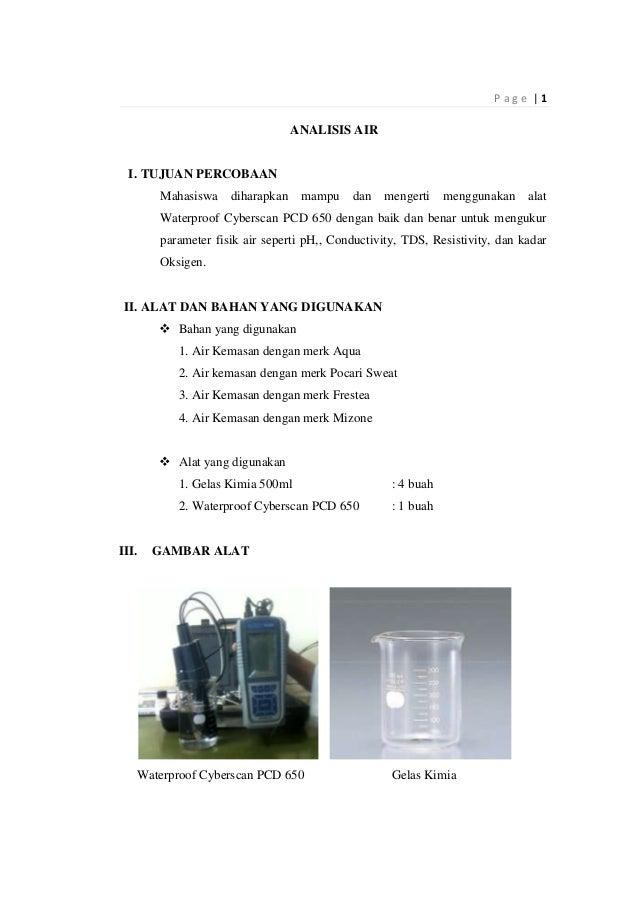 Page |1  ANALISIS AIR  I. TUJUAN PERCOBAAN Mahasiswa  diharapkan  mampu  dan  mengerti  menggunakan  alat  Waterproof Cybe...