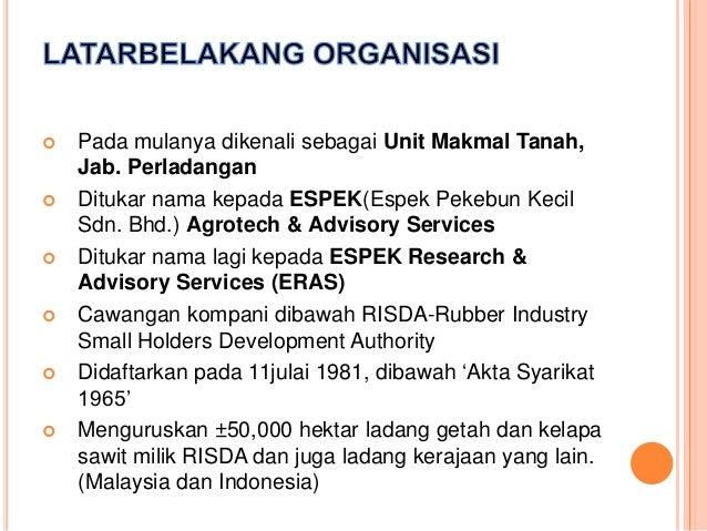  Pada mulanya dikenali sebagai Unit Makmal Tanah, Jab. Perladangan  Ditukar nama kepada ESPEK(Espek Pekebun Kecil Sdn. B...