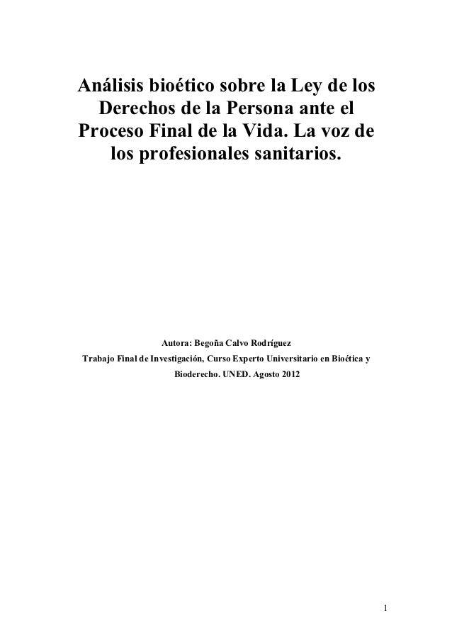 Análisis bioético sobre la Ley de los  Derechos de la Persona ante elProceso Final de la Vida. La voz de   los profesional...