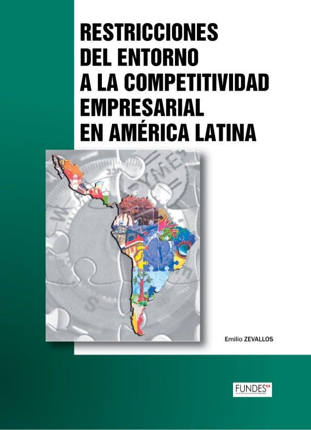 RESTRICCIONESDEL ENTORNO A LA COMPETITIVIDAD          EMPRESARIAL       EN AMÉRICA LATINA           Emilio Zevallos V.    ...