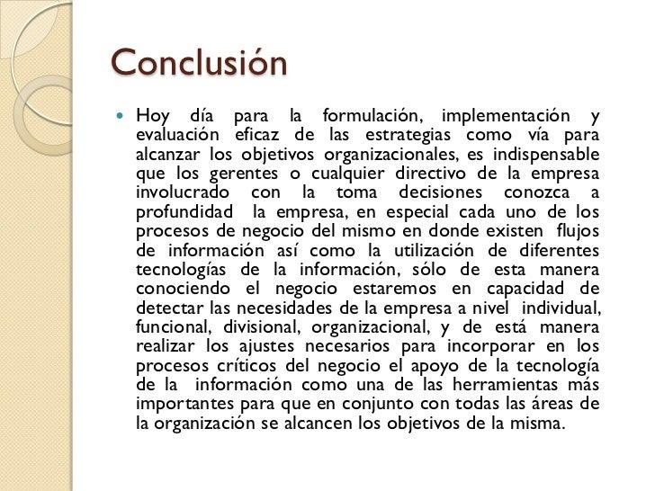 Conclusión   Hoy día para la formulación, implementación y    evaluación eficaz de las estrategias como vía para    alcan...