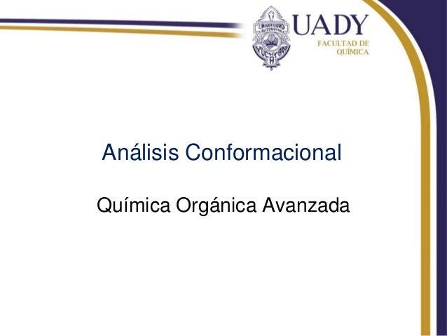 Análisis ConformacionalQuímica Orgánica Avanzada