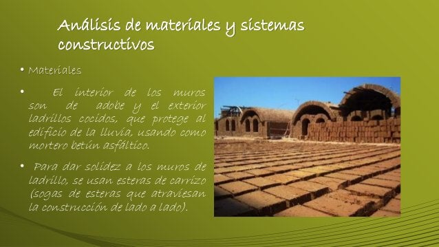 Análisis de materiales y sistemas constructivos • Materiales • El interior de los muros son de adobe y el exterior ladrill...