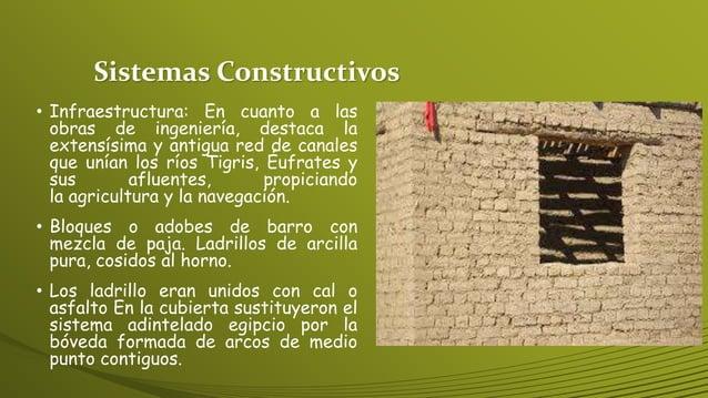 Sistemas Constructivos • Infraestructura: En cuanto a las obras de ingeniería, destaca la extensísima y antigua red de can...