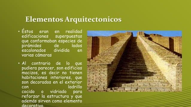 Elementos Arquitectonicos • Éstos eran en realidad edificaciones superpuestas que conformaban especies de pirámides de lad...