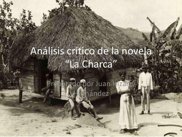 """Análisis crítico de la novela """"La Charca"""" Preparado por Juan Irizarry Hernández"""