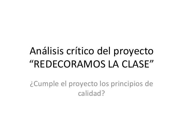 """Análisis crítico del proyecto """"REDECORAMOS LA CLASE"""" ¿Cumple el proyecto los principios de calidad?"""