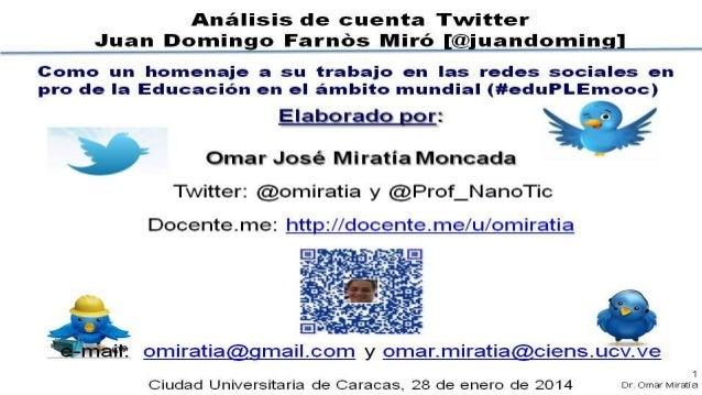 Analisis cuenta twitter @juandoming Por Omar Miratía