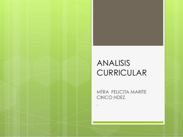 ANALISIS CURRICULAR MTRA FELICITA MARITE CINCO HDEZ. .