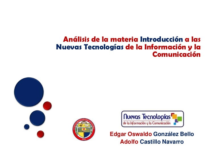 Análisis de la materia Introducción a lasNuevas Tecnologías de la Información y la                            Comunicación...