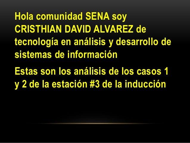 Hola comunidad SENA soy CRISTHIAN DAVID ALVAREZ de tecnología en análisis y desarrollo de sistemas de información Estas so...