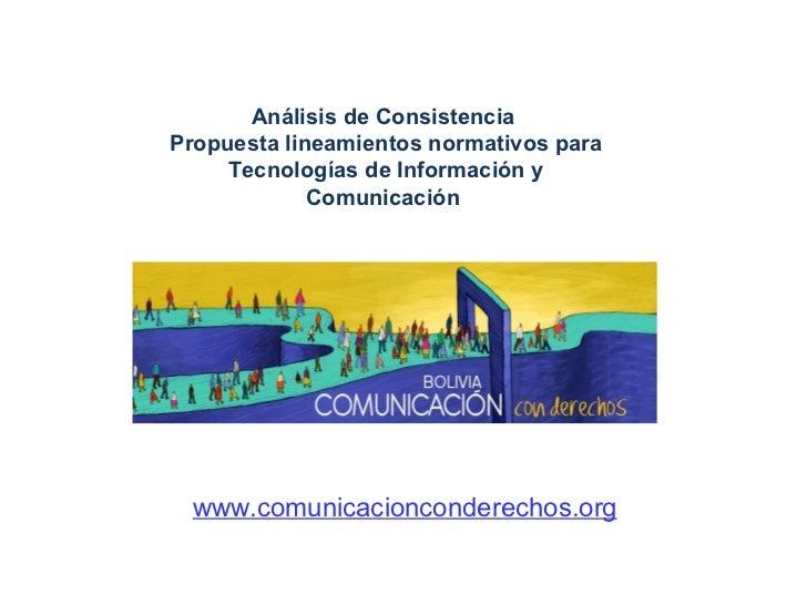 Análisis de Consistencia  Propuesta lineamientos normativos para Tecnologías de Información y Comunicación   www.comunicac...