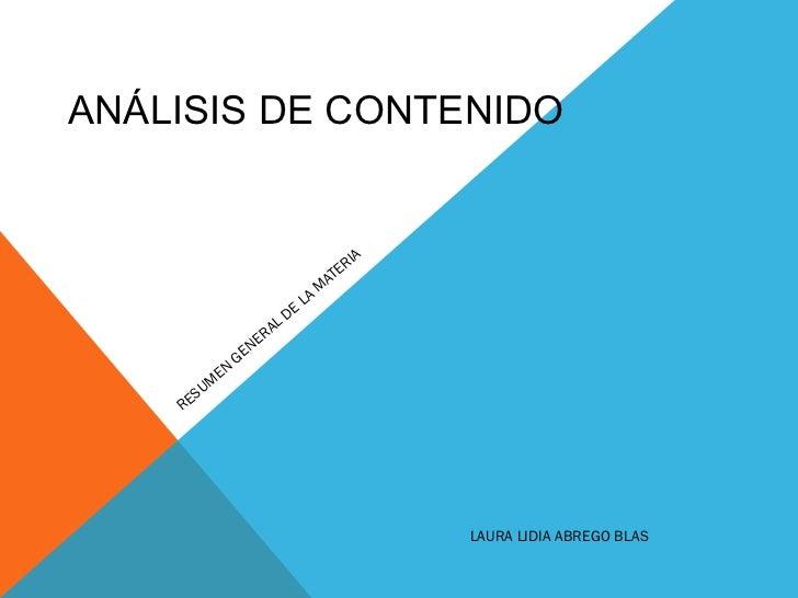 ANÁLISIS DE CONTENIDO RESUMEN GENERAL DE LA MATERIA LAURA LIDIA ABREGO BLAS