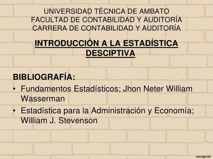UNIVERSIDAD TÉCNICA DE AMBATOFACULTAD DE CONTABILIDAD Y AUDITORÍACARRERA DE CONTABILIDAD Y AUDITORÍA<br />INTRODUCCIÓN A L...