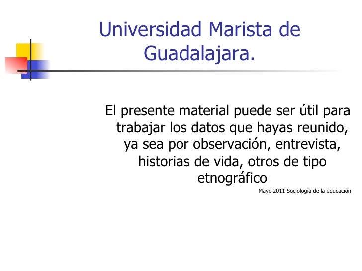 Universidad Marista de     Guadalajara.El presente material puede ser útil para  trabajar los datos que hayas reunido,    ...