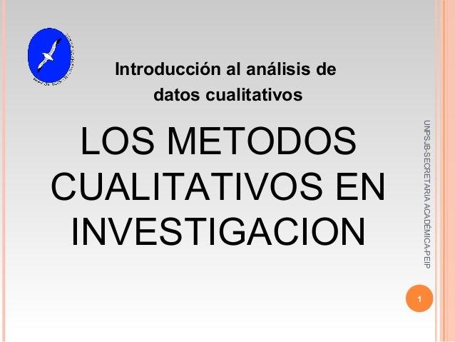 LOS METODOS CUALITATIVOS EN INVESTIGACION Introducción al análisis de datos cualitativos 1 UNPSJB-SECRETARIAACADÉMICA-PEIP